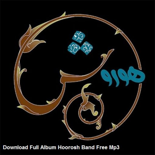 دانلود فول آلبوم کامل هوروش باند یکجا و تکی Mp3 320 128